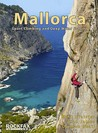 Mallorca: Sport Climing and Deep Water Soloing. Alan James, Mark Glaister