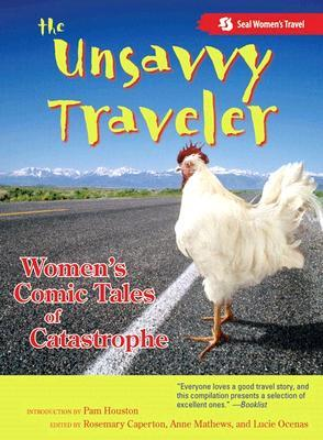 The Unsavvy Traveler by Rosemary Caperton