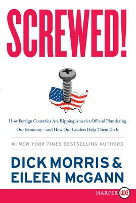 Screwed! LP: How China, Russia, the EU, and Other Foreign Countries Screw the United States