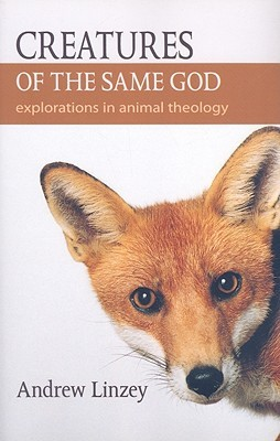 Creatures of the Same God: Explorations in Animal Theology (ePUB)