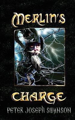Merlin's Charge by Peter Joseph Swanson
