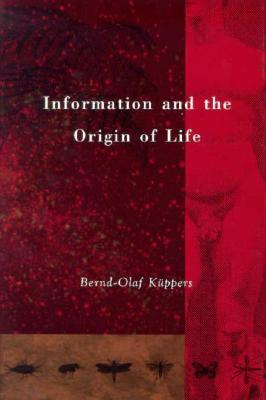 Information and the Origin of Life by Bernd-Olaf Kuppers