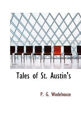 Tales of St. Austin's by P.G. Wodehouse
