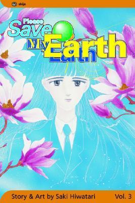 Please Save My Earth, Vol. 3 by Saki Hiwatari