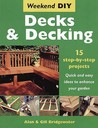 Decks And Decking: 15 Step By Step Projects   Quick And Easy Ideas To Enhance Your Garden (Weekend Diy)