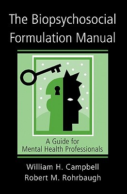 The Biopsychosocial Formulation Manual: A Guide for Mental Health Professionals [With CD]