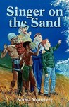 Singer on the Sand: The True Story of an Occurance on the Island of Great Sangir, North of the Celebes, More Than a Hundred Years Ago