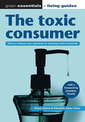 The Toxic Consumer (Green Essentials Living Guides)