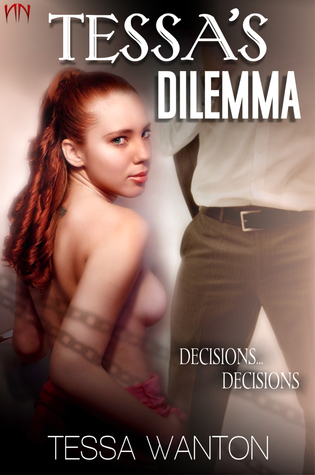 Tessa's Dilemma