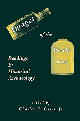Images of the Recent Past: Readings in Historical Archaeology