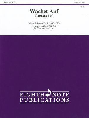 Wachet Auf: Cantata 140: For Flute and Keyboard