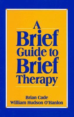 A Brief Guide to Brief Therapy