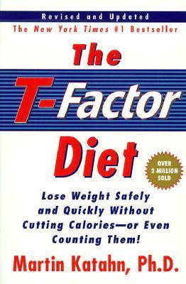 The T-Factor Diet by Martin Katahn