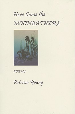 Here Come the Moonbathers