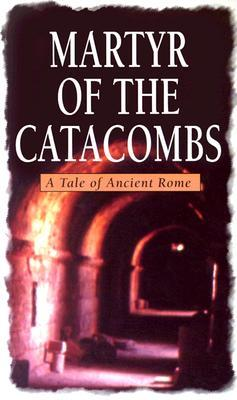 Ebook Martyr of the Catacombs: A Tale of Ancient Rome by James De Mille DOC!