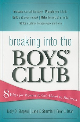 Breaking Into the Boys' Club: 8 Ways for Women to Get Ahead in Business