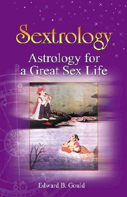 Sextrology: Astrology for a Great Sex Life