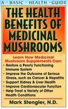 The Health Benefits of Medicinal Mushrooms