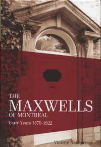 The Maxwells of Montreal, Early Years 1870 - 1922