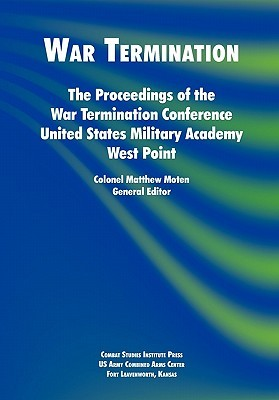 War Termination: The Proceedings of the War Termination Conference, United States Military Academy West Point
