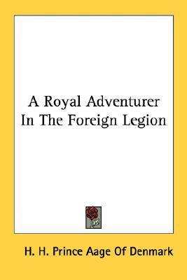 A Royal Adventurer In The Foreign Legion