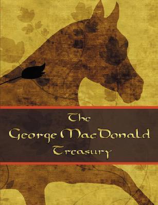 The George MacDonald Treasury by George MacDonald