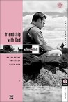 Friendship with God: Developing Intimacy with God