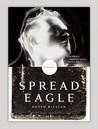 Spreadeagle: A Novel