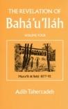 The Revelation of Baha'u'llah, Vol. 4: Mazraih and Bahji: 1877-92
