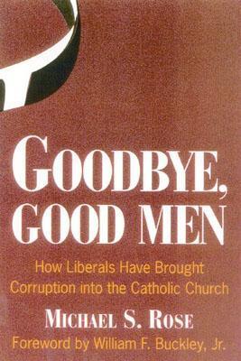 Goodbye, Good Men by Michael S. Rose