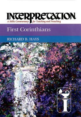 First Corinthians: Interpretation: A Bible Commentary for Teaching and Preaching(Interpretation: A B