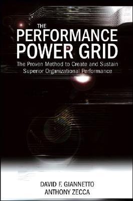 The Performance Power Grid: The Proven Method to Create and Sustain Superior Organizational Performance