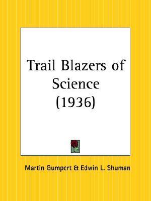 Trail Blazers of Science