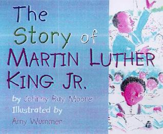 Story Of Martin L. King,  Jr by Johnny Ray Moore