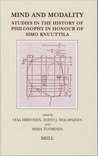 Mind And Modality: Studies in the History of Philosophy in Honour of Simo Knuuttila (Brill's Studies in Intellectual History)