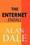 The Enternet: Endall