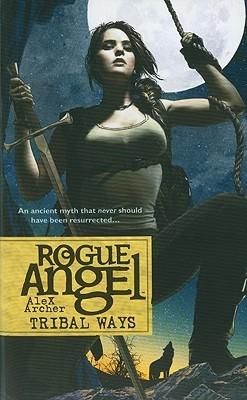 Tribal Ways (Rogue Angel, #25)