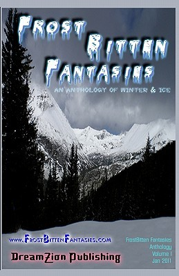 Frostbitten Fantasies: An Anthology of Winter & Ice