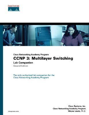 CCNP 3: Multilayer Switching Lab Companion