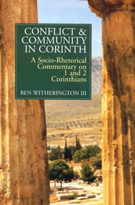 Conflict & Community in Corinth by Ben Witherington III