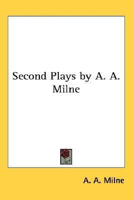 Second Plays by A.A. Milne