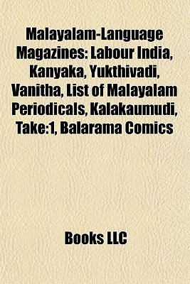 Malayalam-Language Magazines: Labour India, Kanyaka, Yukthivadi, Vanitha, List of Malayalalabour India, Kanyaka, Yukthivadi, Vanitha, List of Malayalam Periodicals, Kalakaumudi, Take:1, Balarama Comics M Periodicals, Kalakaumudi, Take:1, Balarama Comics