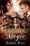 Hidden Magic: Volume One (Hidden Magic, #1-2)