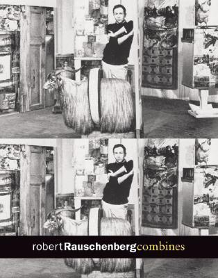 Robert Rauschenberg: Combines