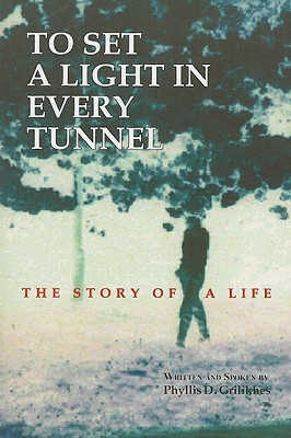 To Set a Light in Every Tunnel: The Story of a Life [With 3 CDs]