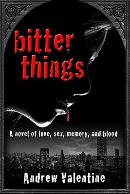Bitter Things by Andrew Valentine