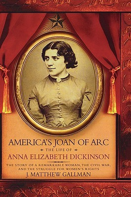 america-s-joan-of-arc-the-life-of-anna-elizabeth-dickinson
