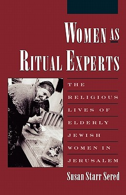 Women as Ritual Experts by Susan Starr Sered