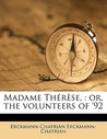 Madame Therese,: Or, the Volunteers of '92
