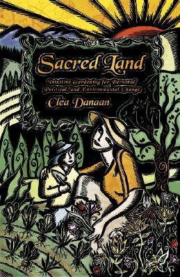 Sacred Land: Intuitive Gardening for Personal, Political & Environmental Change